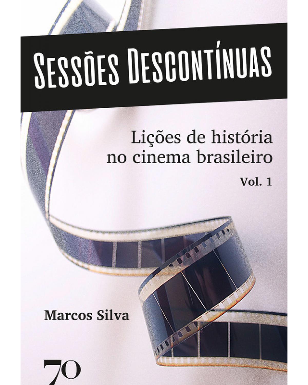 Sessões descontínuas: Lições de história no cinema brasileiro   2020