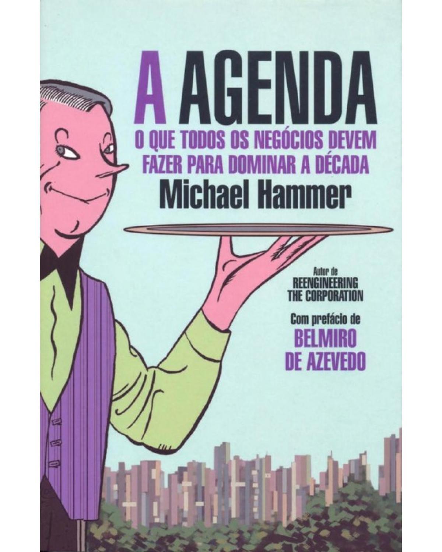 A agenda: O que todos os negócios devem fazer para dominar a década - 1ª Edição | 2004