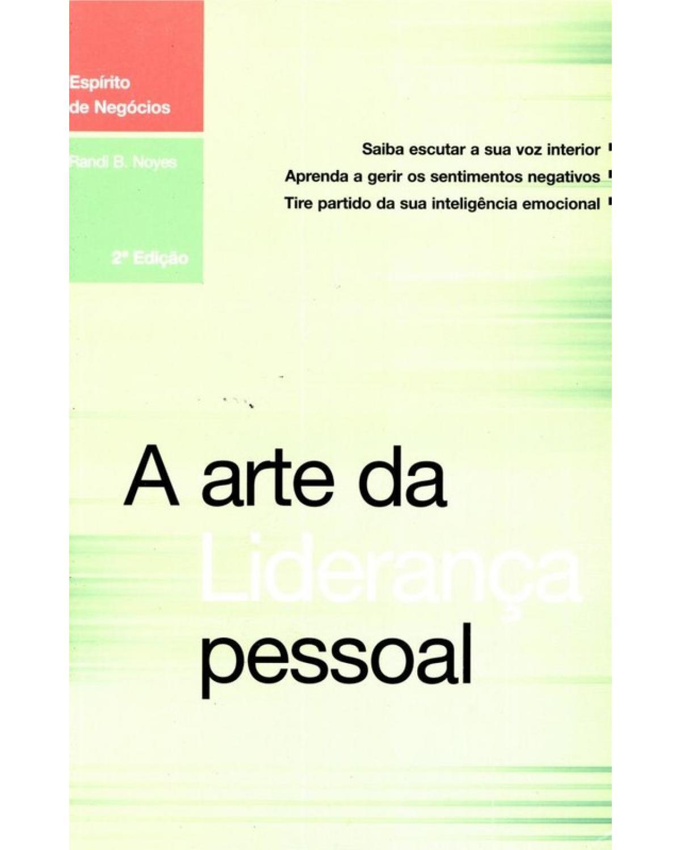 A Arte da Liderança Pessoal - 2ª Edição