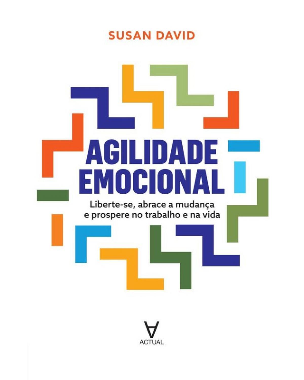 Agilidade emocional - 1ª Edição | 2019