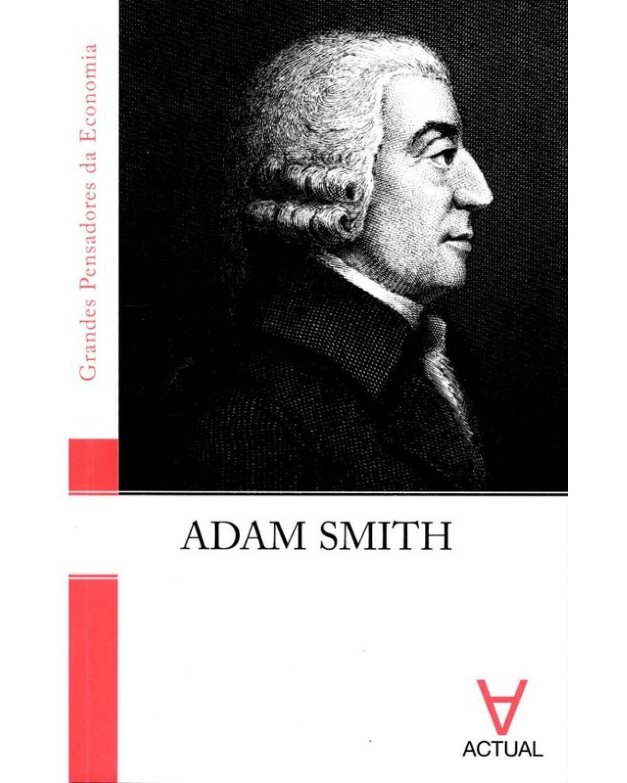 Adam Smith - 1ª Edição | 2010