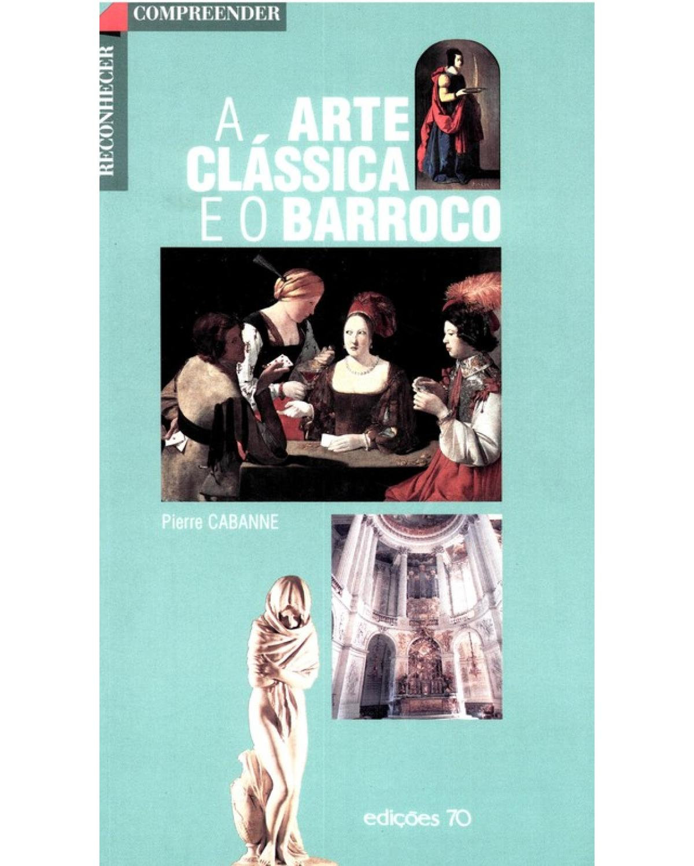 A Arte Clássica e o Barroco