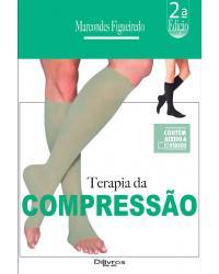 TERAPIA DA COMPRESSAO - 2ª Edição   2021