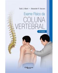 EXAME FISICO DA COLUNA VERTEBRAL - 2ª Edição   2019
