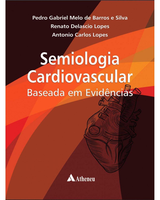 Semiologia Cardiovascular Baseada em Evidencias - 1ª Edição