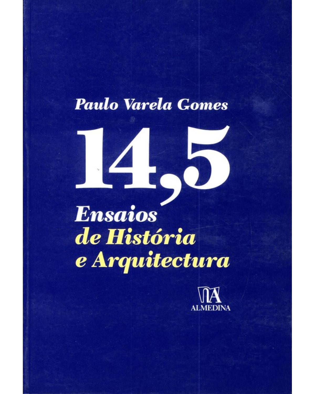 14,5 ENSAIOS DE HISTÓRIA E ARQUITECTURA