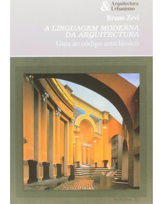 A Linguagem Moderna da Arquitectura: Guia ao Código Anticlássico