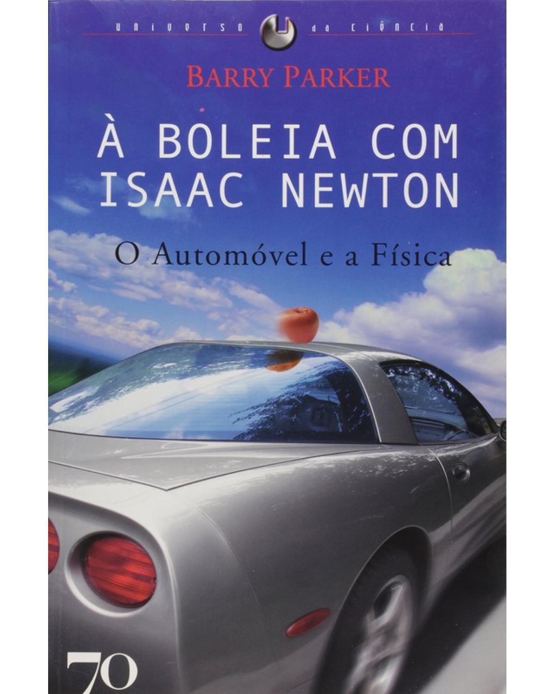 À boleia com Isaac Newton: O automóvel e a física - 1ª Edição   2006