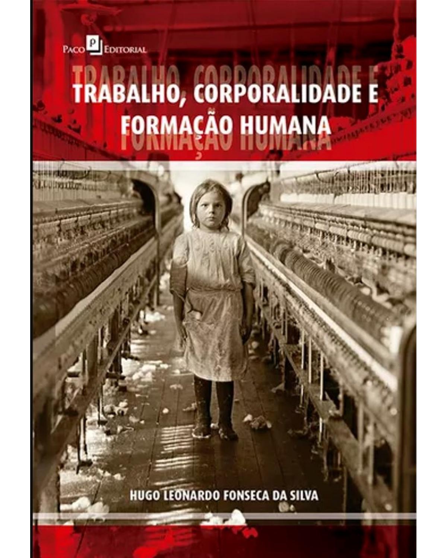 Trabalho, corporalidade e formação humana - 1ª Edição | 2020