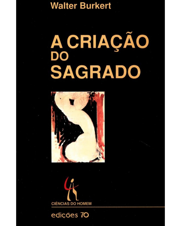 A Criação do Sagrado - 1ª Edição   2001