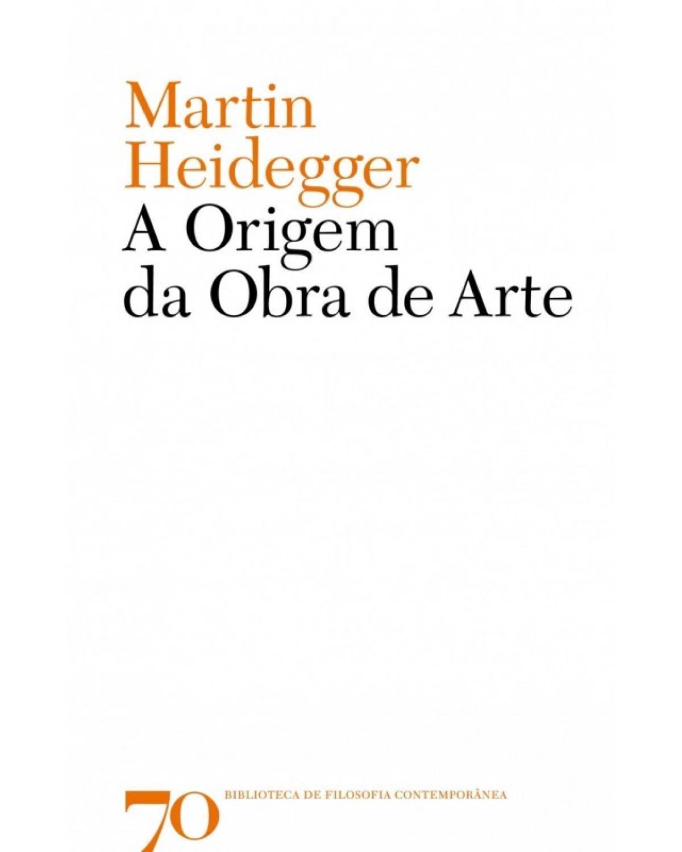 A origem da obra de arte - 1ª Edição   2007