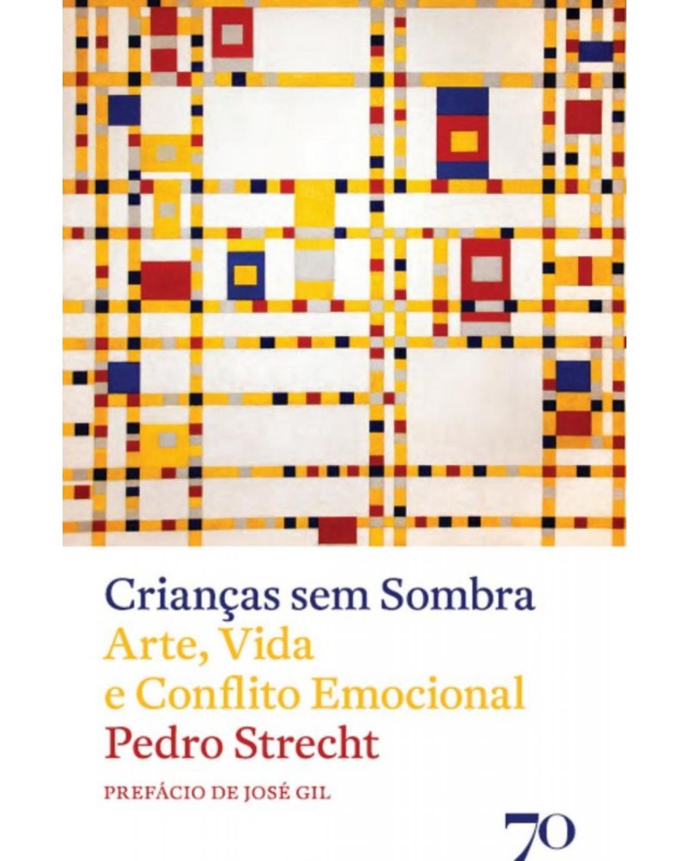 Crianças sem sombra: Arte, vida e conflito emocional - 1ª Edição | 2013