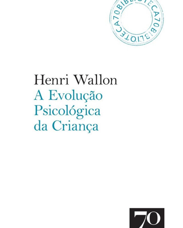 A evolução psicológica da criança - 3ª Edição   2017