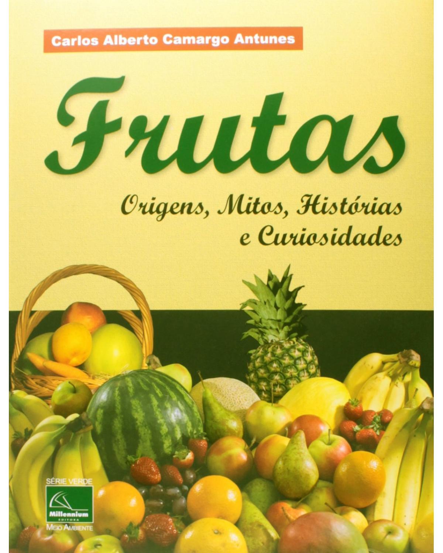 Frutas - Origens, Mitos, Histórias e Curiosidades
