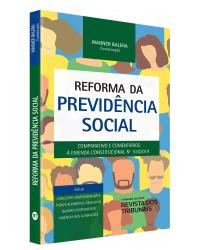 Reforma Da Previdência Social: Comparativo E Comentários A Emenda Constitucional 103/2019 | 2020