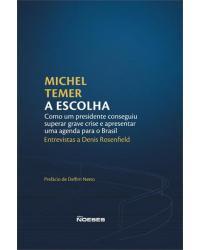 A escolha: Como um presidente conseguiu superar grave crise e apresentar uma agenda para o Brasil | 2020