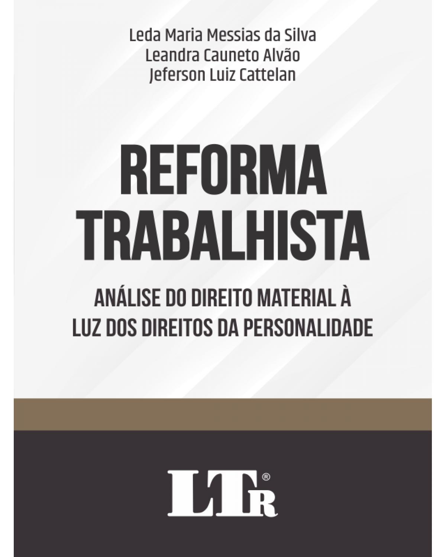 Reforma Trabalhista – Análise do Direito Material à Luz Dos Direitos da Personalidade | 2020