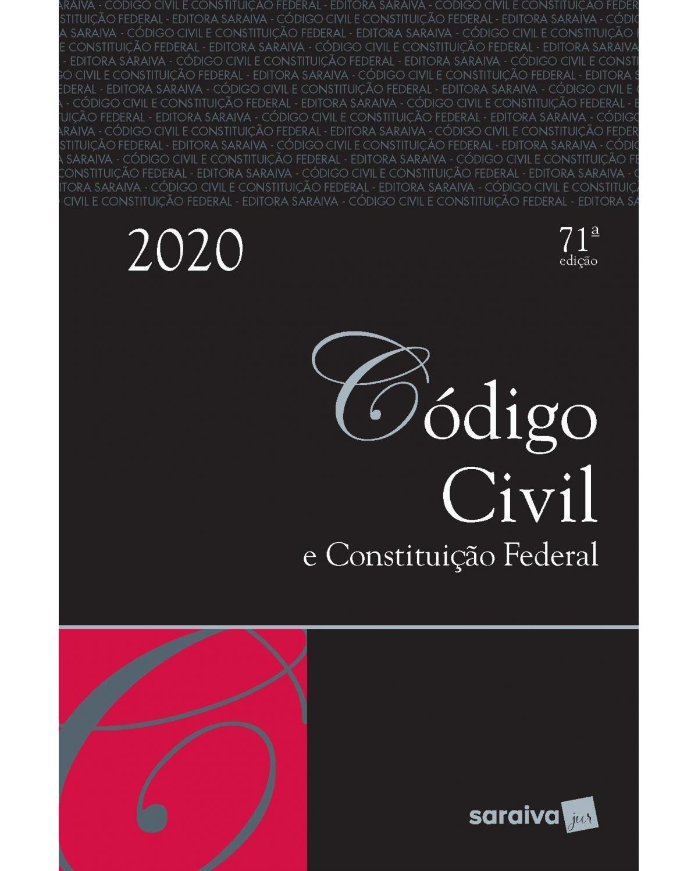 Código civil e Constituição Federal - 71ª Edição | 2020
