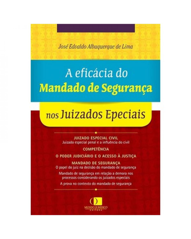 A eficácia do mandado de segurança nos juizados especiais - 1ª Edição