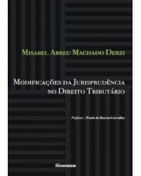 Modificações da jurisprudência no direito tributário - 1ª Edição