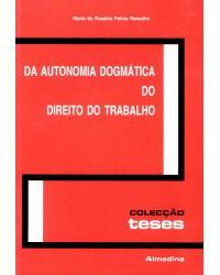Da Autonomia Dogmática do Direito do Trabalho - 1ª Edição   2001