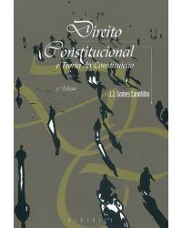 Direito constitucional e teoria da constituição - 7ª Edição   2003