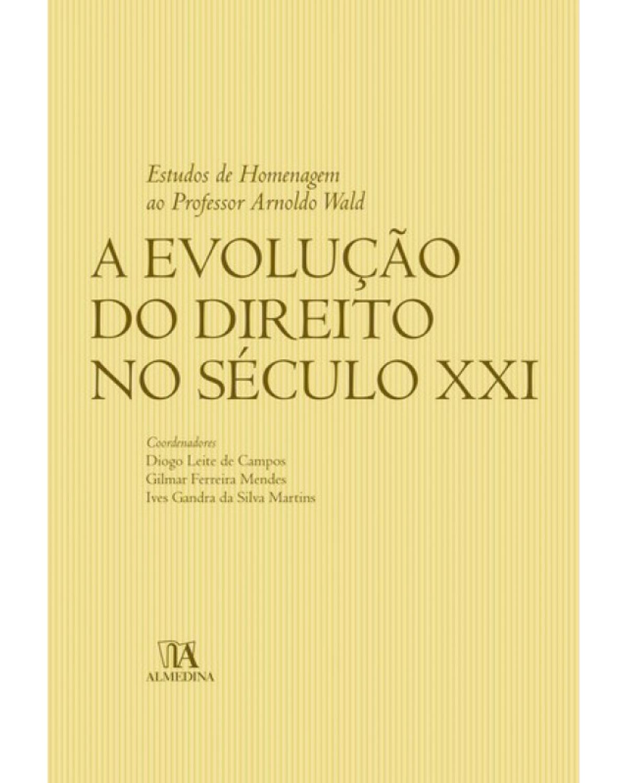 A evolução do direito no século XXI: Estudos de homenagem ao professor Arnoldo Wald