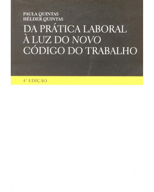 Da Prática Laboral à Luz do Novo Código do Trabalho - 4ª Edição | 2007