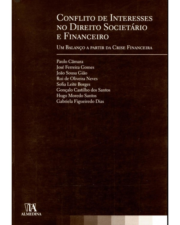 Conflito de interesses no direito societário e financeiro: Um balanço a partir da crise financeira - 1ª Edição | 2010