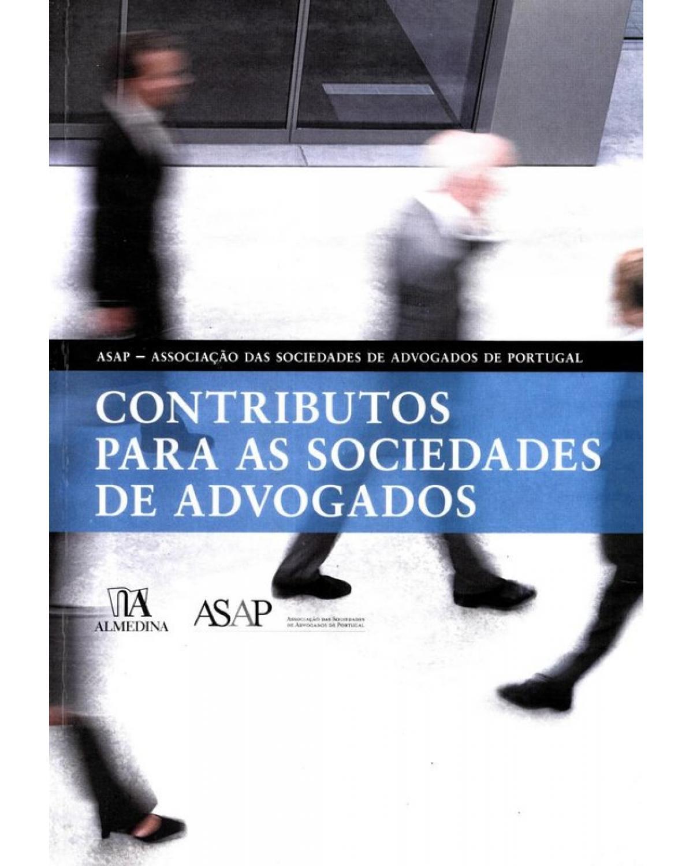 Contributos Para as Sociedades de Advogados - 1ª Edição | 2010