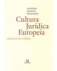 Cultura Jurídica Europeia: Síntese de um Milênio - 1ª Edição   2012