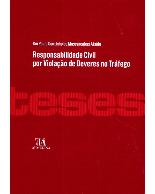 Responsabilidade Civil por Violação de Deveres no Tráfego - 1ª Edição | 2020