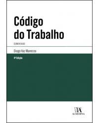 Código do Trabalho- Comentado - 4ª Edição   2020