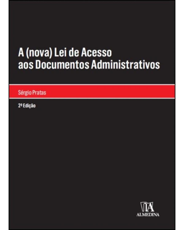 A (nova) Lei de Acesso aos Documentos Administrativos - 2ª Edição | 2020