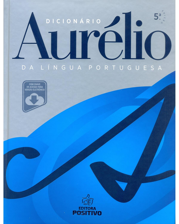 Dicionário Aurélio da Língua Portuguesa - Com Chave de Acesso Para Versão Eletrônica