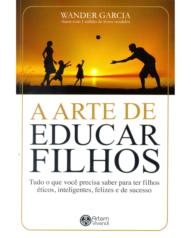 A Arte de Educar Os Filhos