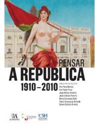 Pensar a República 1910-2010