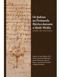 Os judeus na Península Ibérica durante a Idade Média: Análise das suas fontes