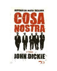 Cosa Nostra: história da máfia siciliana - 2ª Edição   2010