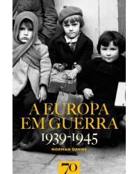 A Europa em Guerra: 1939-1945 - 1ª Edição   2008