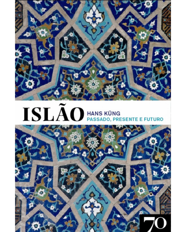 Islão - Passado, presente e futuro - 1ª Edição | 2017