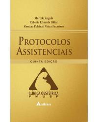 Protocolos assistenciais: clínica obstétrica FMUSP - 5ª Edição | 2015