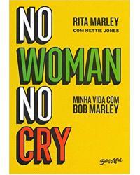 No Woman No Cry: Minha vida com Bob Marley