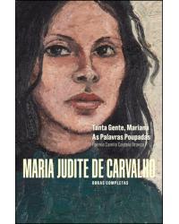 Obras Completas de Maria Judite de Carvalho - Volume 1: Tanta Gente, Mariana - As Palavras Poupadas - 1ª Edição | 2020