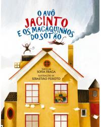 O avô Jacinto e os macaquinhos do sótão - 1ª Edição | 2019