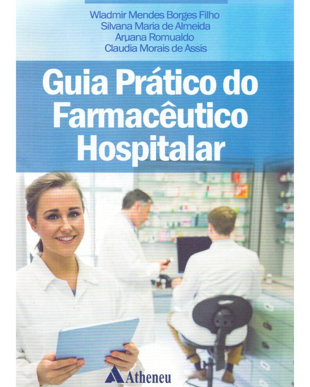Guia Prático do Farmacêutico Hospitalar - 1ª Edição