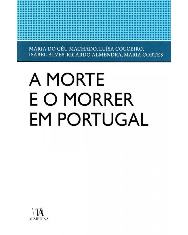 A Morte e o Morrer em Portugal