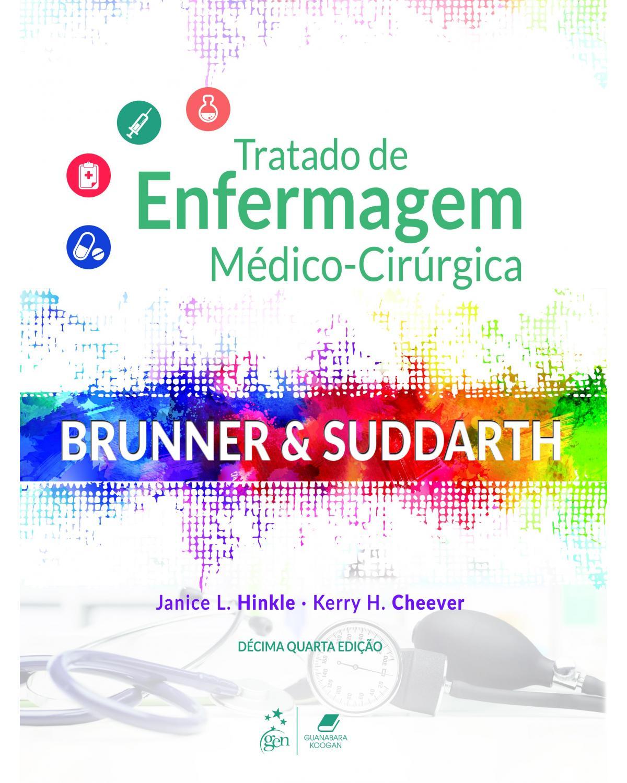 Brunner & Suddarth: Tratado de enfermagem médico-cirúrgica - 2 Volumes 14ª Edição | 2020