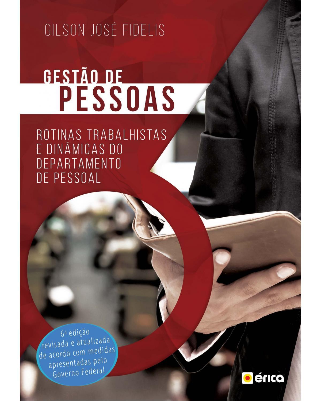 Gestão de pessoas - rotinas trabalhistas e dinâmicas do departamento de pessoal - 6ª Edição | 2020