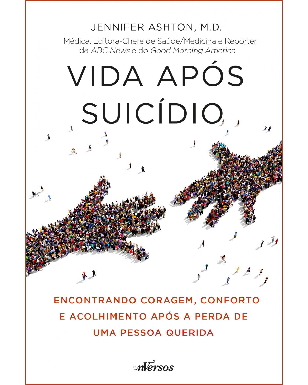 Vida após suicídio - encontrando coragem, conforto e acolhimento após a perda de uma pessoa querida
